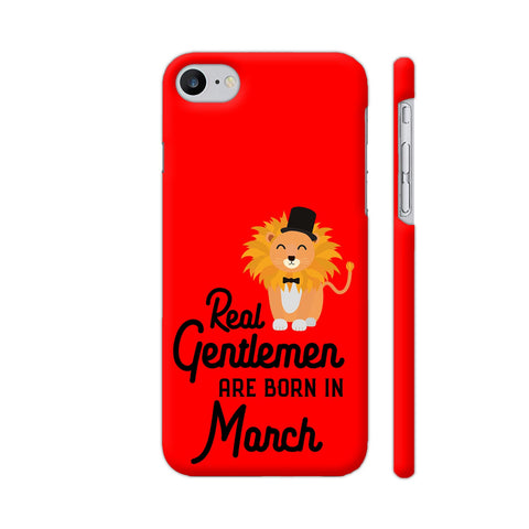 Real Gentlemen Are Born In March 3 iPhone 7 Cover | Artist: Torben