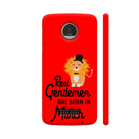 Real Gentlemen Are Born In March 3 Moto Z Cover | Artist: Torben