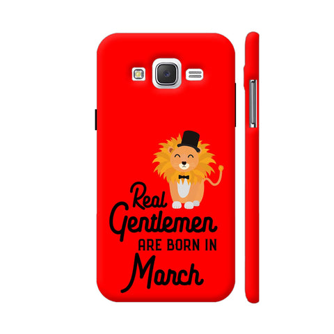 Real Gentlemen Are Born In March 3 Samsung Galaxy J2 (Old) Cover | Artist: Torben