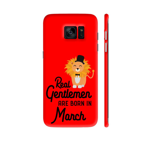 Real Gentlemen Are Born In March 3 Samsung Galaxy S7 Edge Cover | Artist: Torben