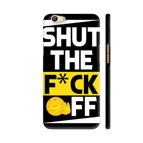 Shut The Fuck Off On Black Oppo F1s Cover | Artist: Designer Chennai