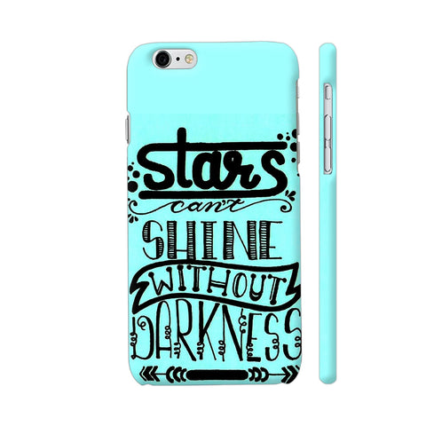 Stars Can't Shine Without Darkness 2 iPhone 6 Plus / 6s Plus Cover | Artist: Vanshika Kundaliya