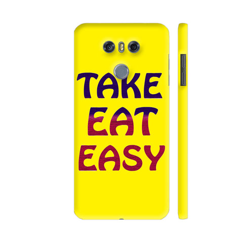 Take Eat Easy On Yellow LG G6 Cover | Artist: Malls