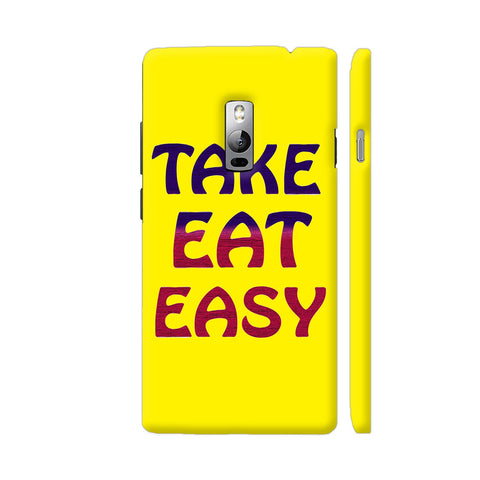 Take Eat Easy On Yellow OnePlus 2 Cover | Artist: Malls