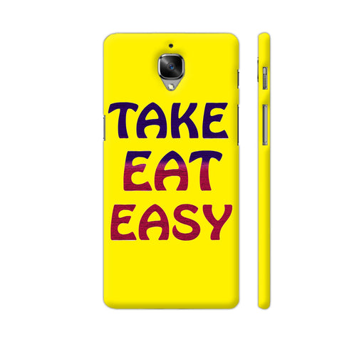 Take Eat Easy On Yellow OnePlus 3T Cover | Artist: Malls