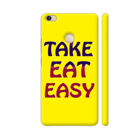 Take Eat Easy On Yellow Xiaomi Mi Max Cover | Artist: Malls