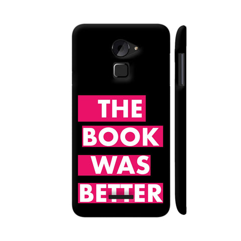 The Book Was Better On Black Pink Coolpad Note 3 Lite Cover | Artist: Nehal