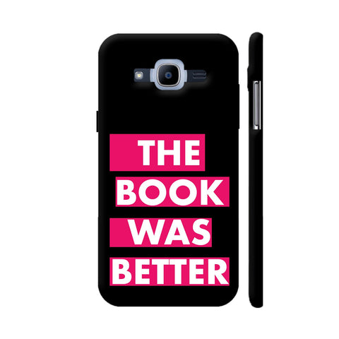 The Book Was Better On Black Pink Samsung Galaxy J2 (2016) Cover | Artist: Nehal