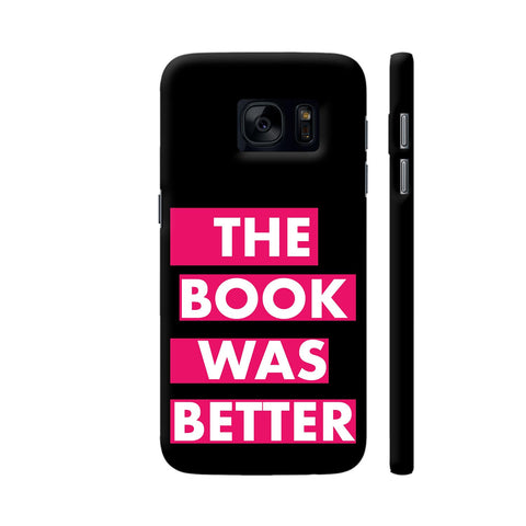 The Book Was Better On Black Pink Samsung Galaxy S7 Cover | Artist: Nehal