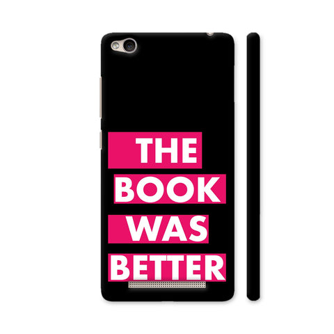 The Book Was Better On Black Pink Redmi 3S Cover | Artist: Nehal