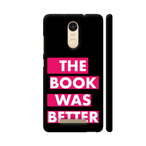 The Book Was Better On Black Pink Redmi Note 3 Cover | Artist: Nehal