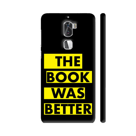 The Book Was Better On Black Yellow Coolpad Cool 1 / Cool1 Dual Cover | Artist: Nehal