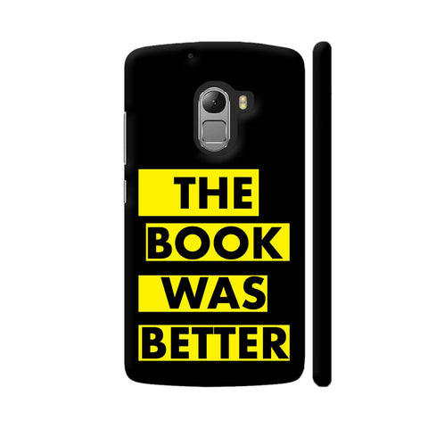 The Book Was Better On Black Yellow Lenovo K4 Note Cover | Artist: Nehal