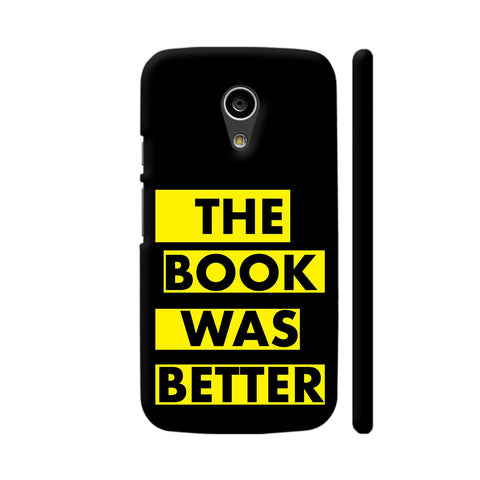 The Book Was Better On Black Yellow Moto G2 Cover | Artist: Nehal