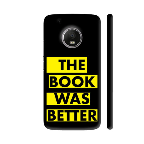 The Book Was Better On Black Yellow Moto G5 Plus Cover | Artist: Nehal