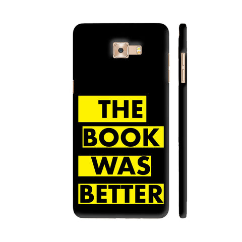 The Book Was Better On Black Yellow Samsung Galaxy C9 Pro Cover | Artist: Nehal