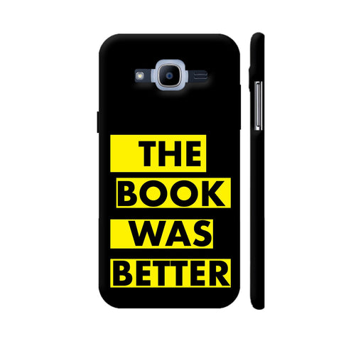 The Book Was Better On Black Yellow Samsung Galaxy J2 (2016) Cover | Artist: Nehal