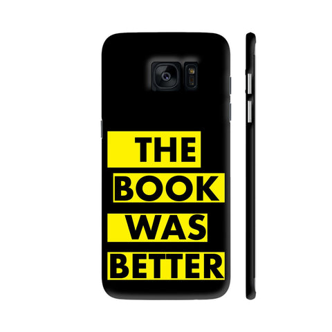 The Book Was Better On Black Yellow Samsung Galaxy S7 Edge Cover | Artist: Nehal