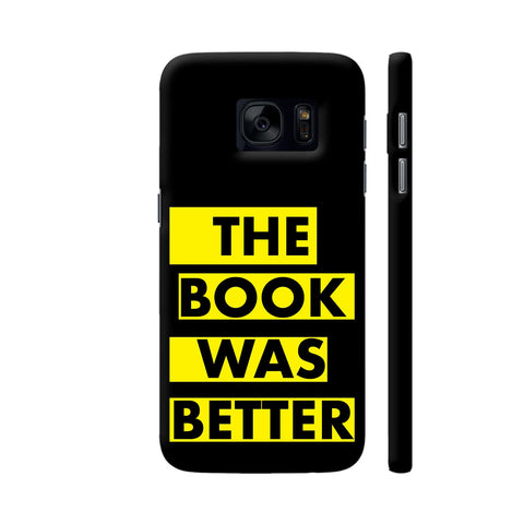 The Book Was Better On Black Yellow Samsung Galaxy S7 Cover | Artist: Nehal