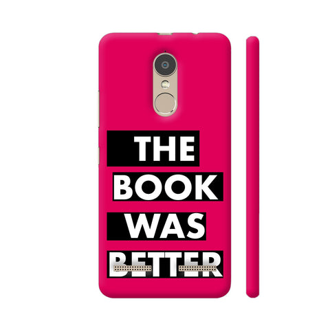 The Book Was Better On Pink Lenovo K6 Power Cover | Artist: Nehal