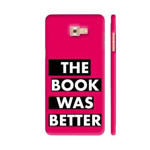 The Book Was Better On Pink Samsung Galaxy C9 Pro Cover | Artist: Nehal