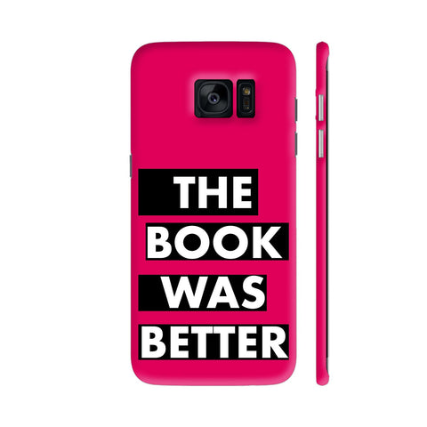 The Book Was Better On Pink Samsung Galaxy S7 Edge Cover | Artist: Nehal