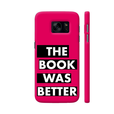 The Book Was Better On Pink Samsung Galaxy S7 Cover | Artist: Nehal