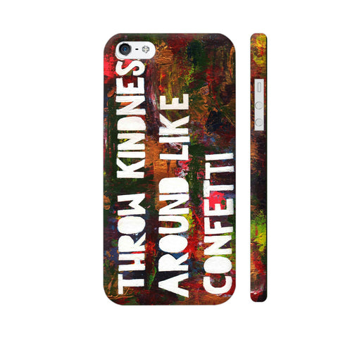 Thrown Kindness Around iPhone 5 / 5s Cover | Artist: Vanshika Kundaliya