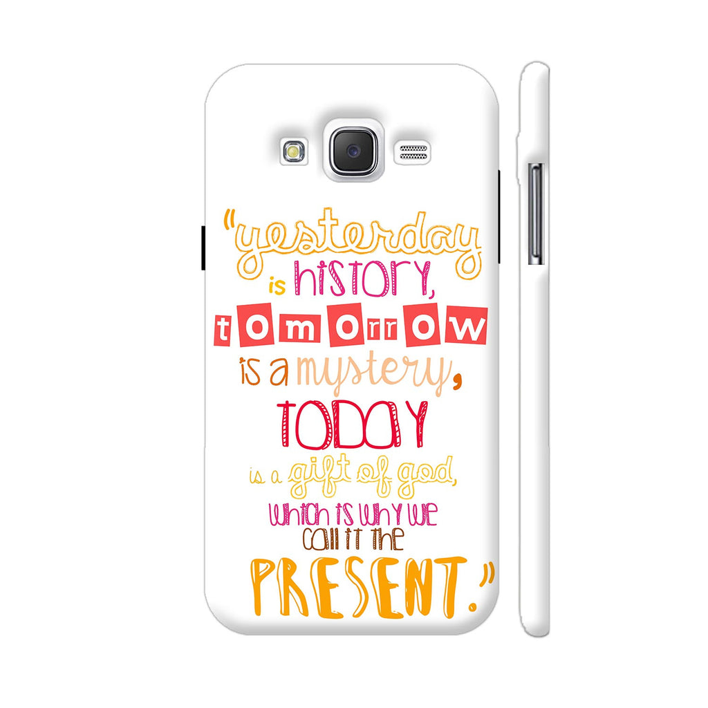 Samsung J5 Case Today Is A Gift Of God Called Present Colorpur