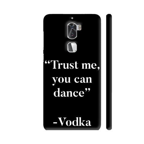 Trust Me Vodka Coolpad Cool 1 / Cool1 Dual Cover | Artist: Nehal