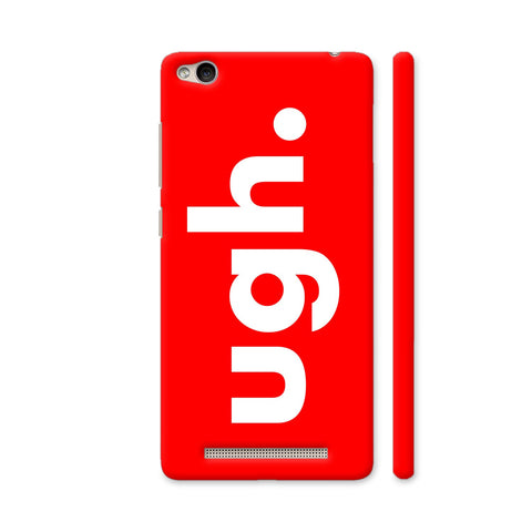 Ugh Red Redmi 3S Cover | Artist: Nehal