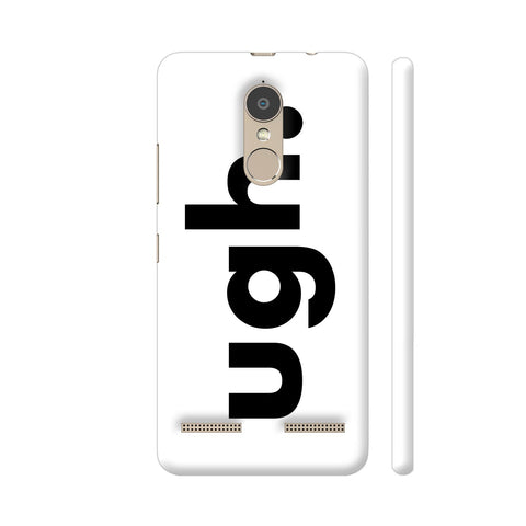 Ugh White Lenovo K6 Power Cover | Artist: Nehal