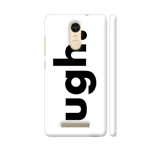 Ugh White Redmi Note 3 Cover | Artist: Nehal