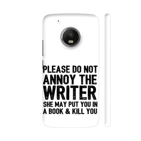 Writer Will Kill You Moto G5 Plus Cover | Artist: Nehal