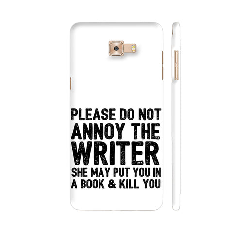 Writer Will Kill You Samsung Galaxy C9 Pro Cover | Artist: Nehal