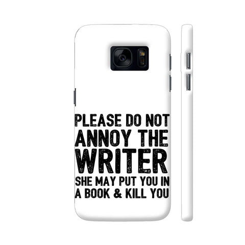 Writer Will Kill You Samsung Galaxy S7 Cover | Artist: Nehal