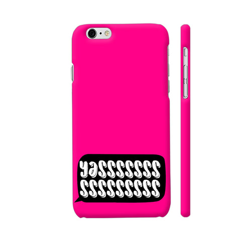 Yasss Typography On Pink iPhone 6 Plus / 6s Plus Cover | Artist: Disha
