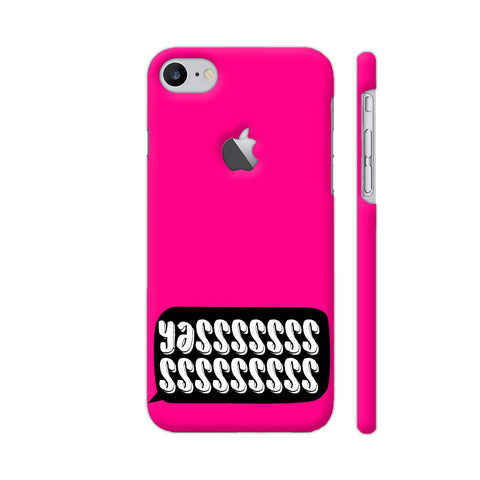 Yasss Typography On Pink iPhone 7 Logo Cut Cover | Artist: Disha