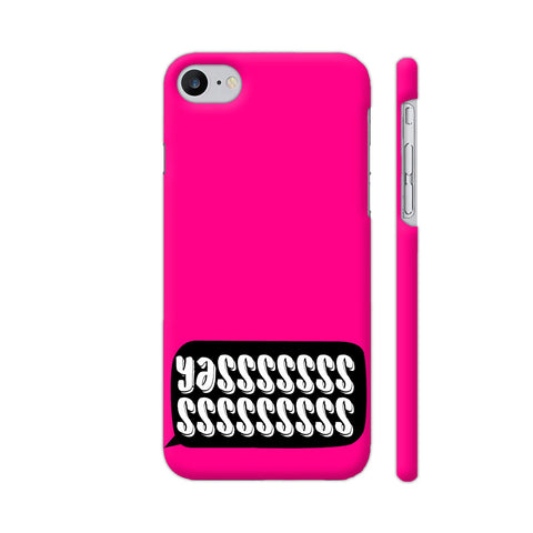 Yasss Typography On Pink iPhone 7 Cover | Artist: Disha
