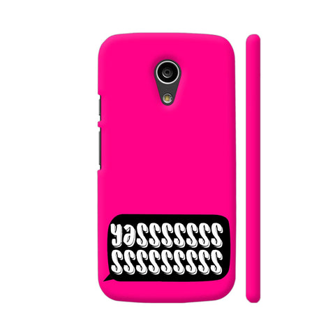 Yasss Typography On Pink Moto G2 Cover | Artist: Disha