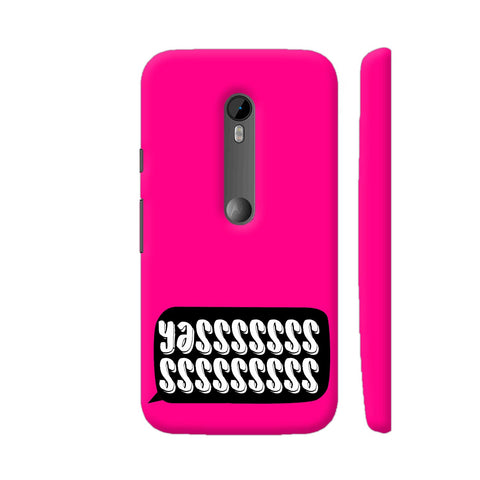 Yasss Typography On Pink Moto G3 Cover | Artist: Disha
