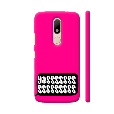 Yasss Typography On Pink Moto M Cover | Artist: Disha