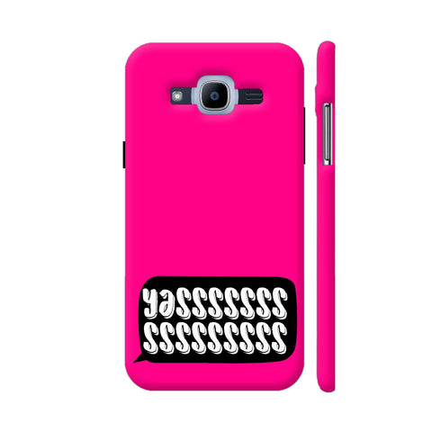 Yasss Typography On Pink Samsung Galaxy J2 (2016) Cover | Artist: Disha
