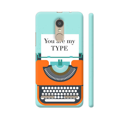 You Are My Type Typewriter Lenovo K6 Power Cover | Artist: Nehal