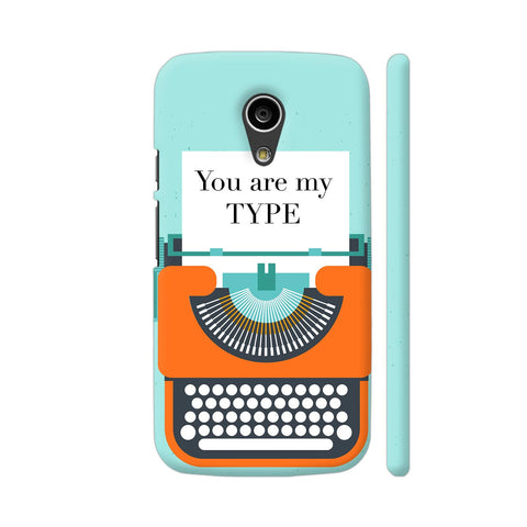 You Are My Type Typewriter Moto G2 Cover | Artist: Nehal