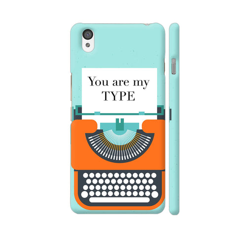 You Are My Type Typewriter OnePlus X Cover | Artist: Nehal