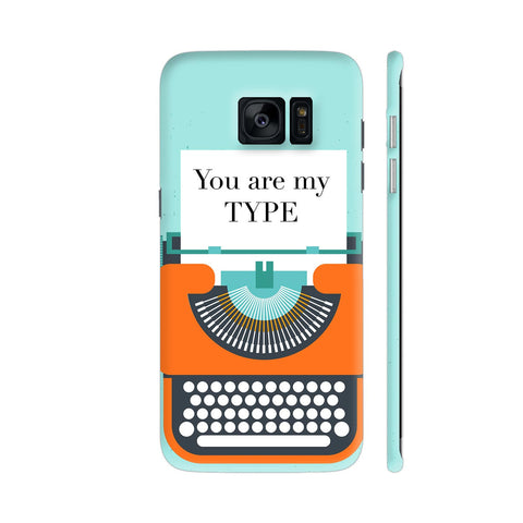 You Are My Type Typewriter Samsung Galaxy S7 Edge Cover | Artist: Nehal
