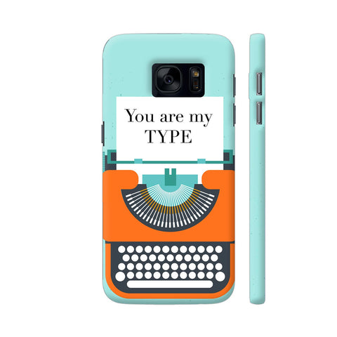 You Are My Type Typewriter Samsung Galaxy S7 Cover | Artist: Nehal