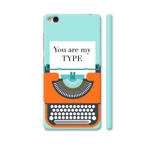 You Are My Type Typewriter Redmi 3S Cover | Artist: Nehal