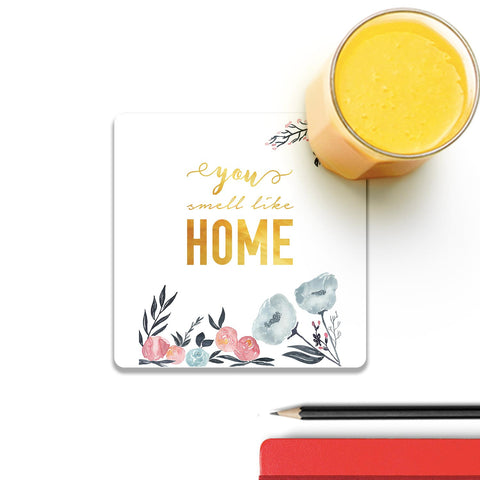 You Smell Like Home Coaster